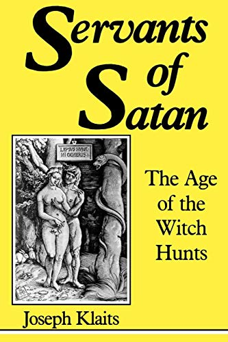 Servants of Satan: The Age of the Witch Hunts (Midland Book, MB 422)