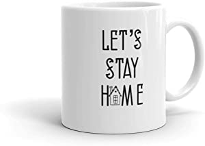 Let's Stay Home Mug, motivation mug - 11 oz white ceramic mug