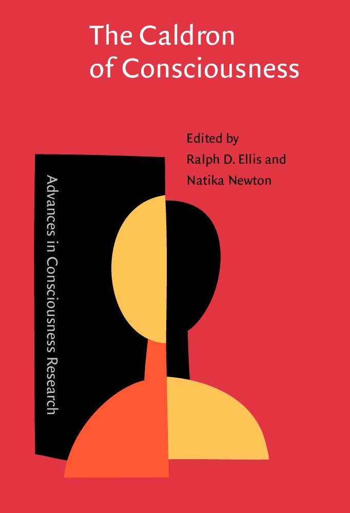 The Caldron of Consciousness: Motivation, affect and self-organization ― An anthology (Advances in Consciousness Research) pdf epub