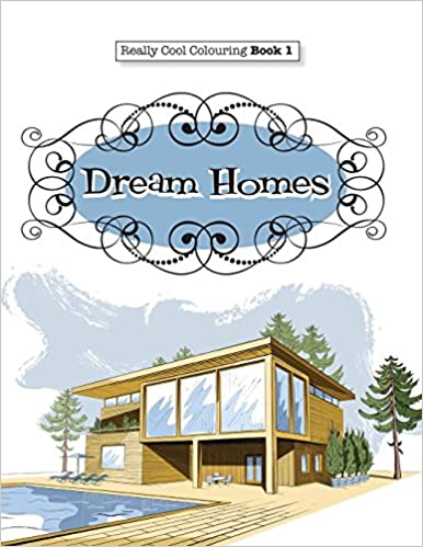 Really COOL Colouring Book 1 Dream Homes Interiors Amazonca Elizabeth James Books