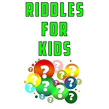 Riddles for Kids: Hundreds of Fun Riddles and Brain Teasers for Kids Designed to Make them Smarter