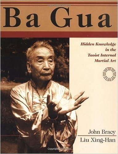 Ba Gua: Hidden Knowledge in the Taoist Internal Martial Art by John Bracy (1998-12-22)