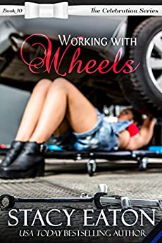 Working with Wheels (The Celebration Series Book 10) by [Eaton, Stacy]