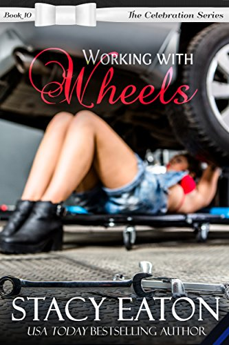 Working with Wheels: The Celebration Series, Book 10
