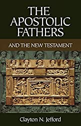 Apostolic Fathers and the New Testament, The