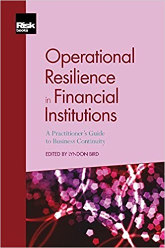 Book Operational Resilience in Financial Institutions: A Practitioner's Guide to Business Continuity by Lyndon Bird (2014-07-24)