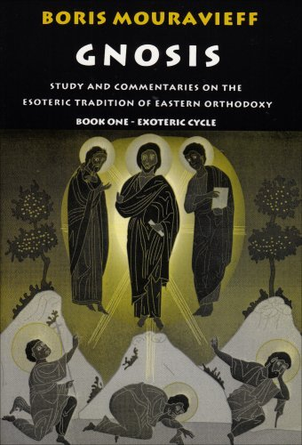 By Boris Mouravieff Gnosis, Exoteric Cycle: Study and Commentaries on the Esoteric Tradition of Eastern Orthodoxy (Vol 1 (1st First Edition) [Paperback]