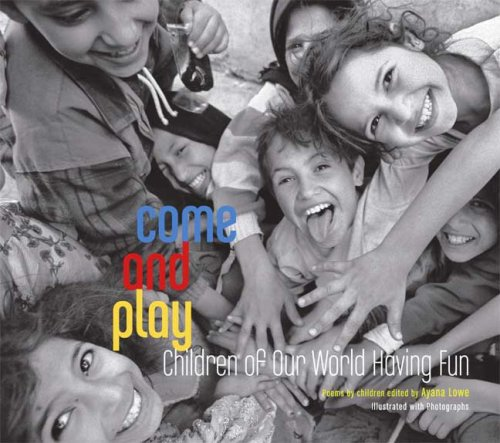 Come and Play: Children of Our World Having Fun by Bloomsbury USA Childrens