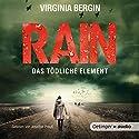 Rain: Das tödliche Element Hörbuch von Virgina Bergin Gesprochen von: Josefine Preuß