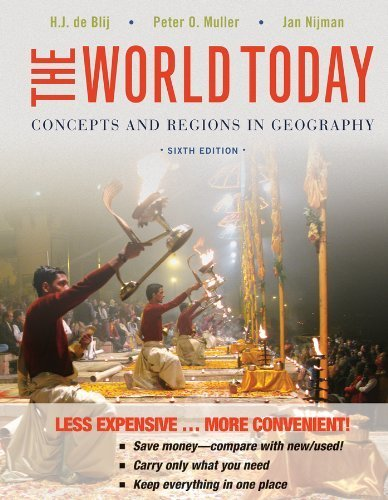The World Today: Concepts and Regions in Geography 6th Binder R edition by de Blij, Harm J., Muller, Peter O., Nijman, Jan (2012) Loose Leaf