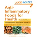 Anti-Inflammatory Foods for Health: Hundreds of Ways to Incorporate Omega-3 Rich Foods into Your Diet to Fight Arthritis, Cancer, Heart Disease, and More (Healthy Living Cookbooks)