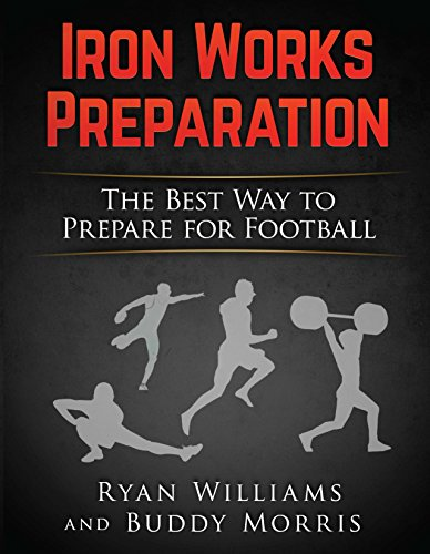 Iron Works Preparation: The Best Way to Prepare for Football