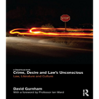 Crime, Desire and Law's Unconscious: Law, Literature and Culture (English Edition)