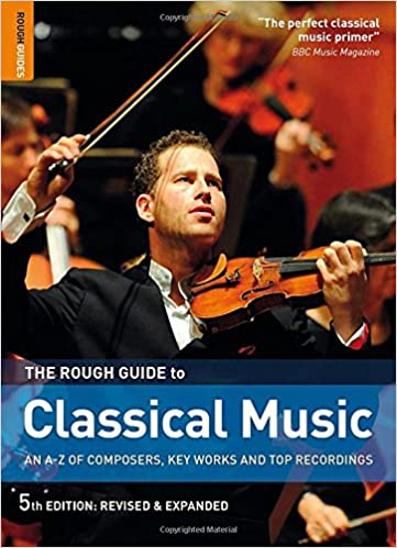 The Rough Guide to Classical Music: Joe Staines: 9781848364769