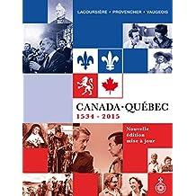 Canada-Québec [nouvelle édition]: 1534-2015