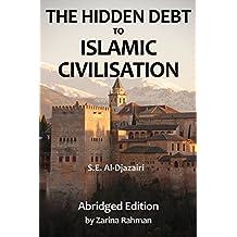 The Hidden Debt to Islamic Civilisation, Abridged Edition