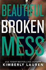 Beautiful Broken Mess (Broken Series Book 2)