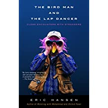 The Bird Man and the Lap Dancer: Close Encounters with Strangers (Vintage Departures)