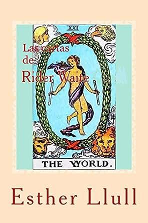 Las cartas de Rider Waite: El oráculo sagrado de la vida