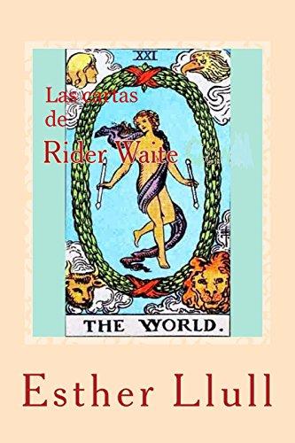 Las cartas de Rider Waite: El oráculo sagrado de la vida (Spanish Edition)