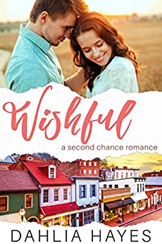 Wishful: A Second Chance Romance by [Hayes, Dahlia]