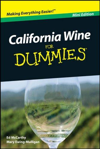 California Wine For Dummies®, Mini Edition por Mary Ewing-Mulligan,Edward McCarthy