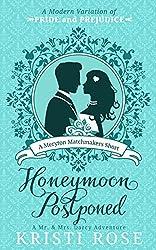 Honeymoon Postponed: A Mr. & Mrs. Darcy Adventure: A Meryton Matchmaker Short (Meryton Matchmakers Book 5)