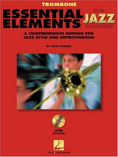 Trombone Essential Elements for Jazz Ensemble a Comprehensive Method for Jazz Style and Improvisation [Mike Steinel] (Tapa Blanda)