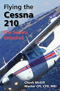 Flying the Cessna 210: The Secrets Unlocked by [McGill, Chuck]