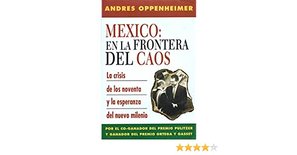 Mexico en la frontera del caos spanish and english edition mexico en la frontera del caos spanish and english edition andres oppenheimer isabel vericat 9789684972032 amazon books fandeluxe Choice Image