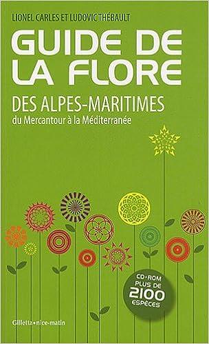 Livre gratuits Guide Flore des Alpes Maritimes, du Mercantour à la Méditerranée pdf, epub