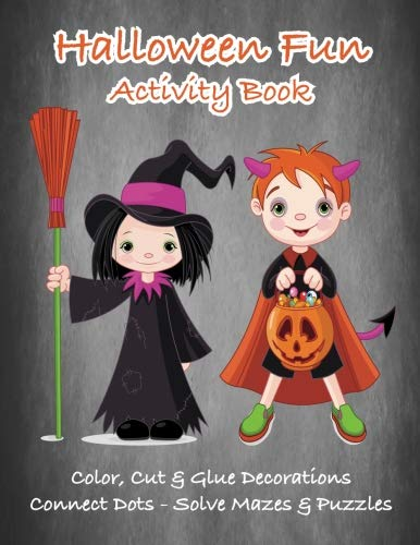 Halloween Fun Activity Book: Color, Cut & Glue Decorations - Connect Dots - Solve Mazes & Puzzles (Learning is Fun & Games)]()
