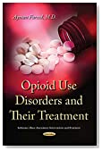 Opioid Use Disorders and Their Treatment (Substance Abuse Assessment, Interventions and Treatment)