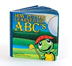 "The Littlest Golfer ""How Putter Learned His ABC's"" Children's Book  Children will have fun learning their ABC's in this colorful board book featuring The Littlest Golfer's signature turtles. Putter and Sandy play 18 holes and meet a show alph..."