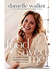 Food Saved Me: My Journey of Finding Health and Hope through the Power of Food