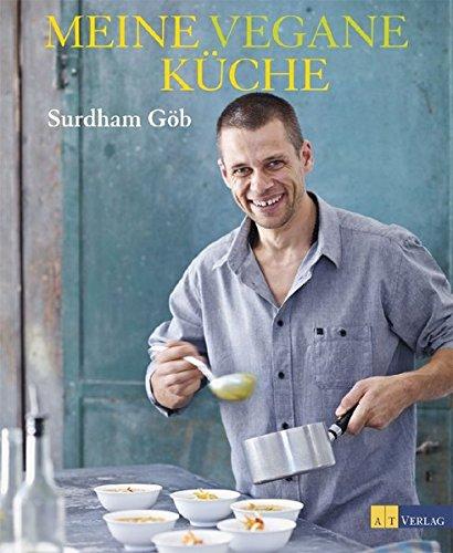 Meine vegane Küche: Amazon.de: Surdham Göb: Bücher