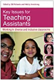 Key Issues for Teaching Assistants : Working in Diverse and Inclusive Classrooms, Richards, Lucy, 0415434246