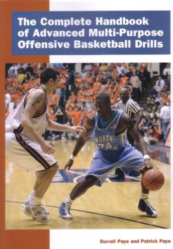 The Complete Handbook of Advanced Multi-Purpose Offensive Basketball Drills (Coaches Choice)
