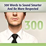 300 Words to Sound Smarter and Be More Respected | Deaver Brown