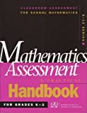 Mathematics Assessment : A Practical Guide for Grades K-2, Florence Glanfield, 0873535383