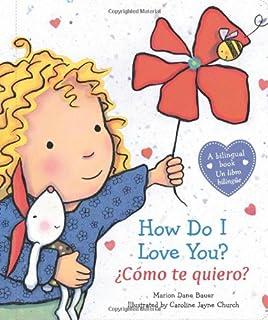 How Do I Love You? / ¿Cómo te quiero? (Spanish and English