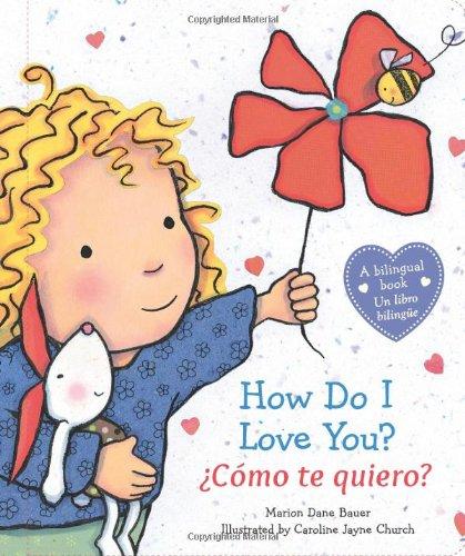 How Do I Love You? / ¿Cómo te quiero? (Spanish and English Edition)
