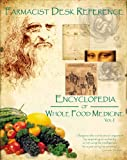 Farmacist Desk Refernce: Encyclopdia of Whole Food Medicine , 2nd