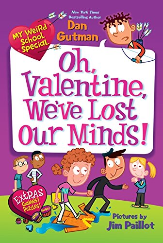 My Weird School Special: Oh, Valentine, We've Lost Our - Weird Holidays