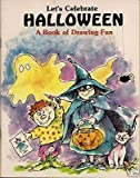 Let's Celebrate Halloween: A Book of Drawing Fun