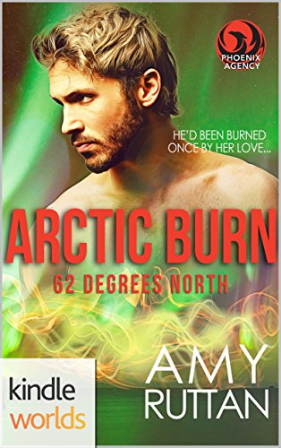 The Phoenix Agency: Arctic Burn by Amy Ruttan