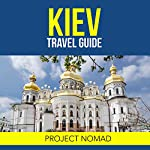 Kiev, Ukraine: A Travel Guide for Your Perfect Kiev Adventure! |  Project Nomad