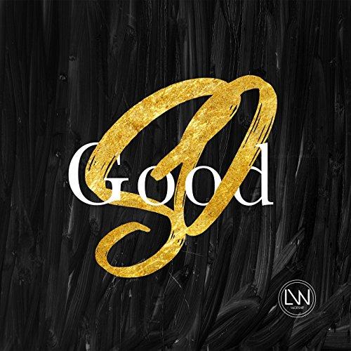LW Worship - So Good 2017