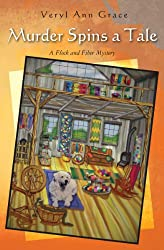Murder Spins a Tale: A Flock and Fiber Mystery