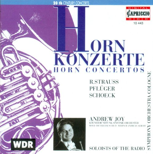 Strauss, R.: Horn Concertos Nos. 1 and 2 / Schoeck, O.: Horn Concerto, Op. 65 / Pfluger, H.-G.: Horn (Richard Strauss Horn Concerto)